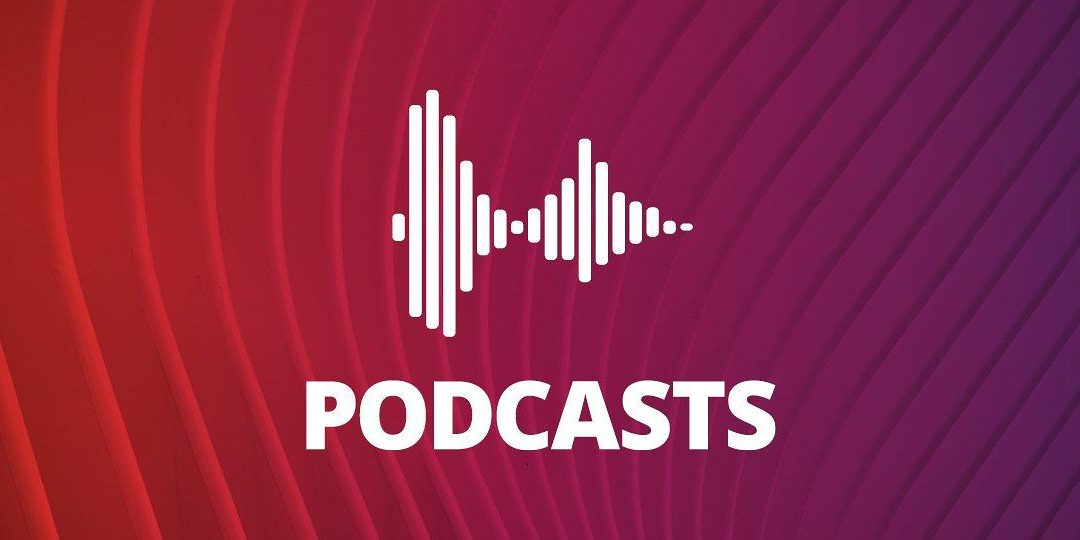 What podcasts are you listening to in order to stay current, challenge your thinking, and improve your practice?